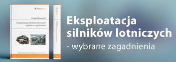 Eksploatacja  silników lotniczych  - wybrane zagadnienia - Paweł Głowacki