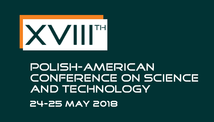 18th Polish-American Conference on Science and Technology
