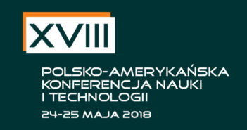 18. Polsko-Amerykańska Konferencja Nauki i Technologii