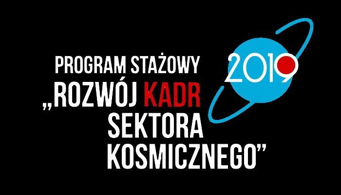 """IV edycja programu stażowego """"Rozwój kadr sektora kosmicznego"""""""